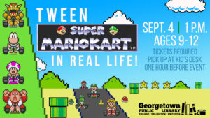 Tween Mariokart IRL Sept. 4 at 1 p.m.